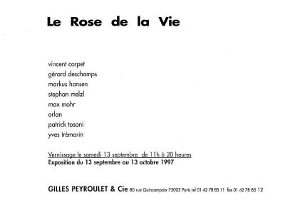 Le Rose de la Vie - Galerie Gilles Peyroulet, Paris, 1997