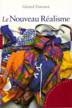 Le Nouveau Réalisme - Gérard Durozoi, Bibliothèque des arts, Hazan 2007